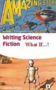 Writing Science Fiction: What If!. by Lazette Gifford (Aber Writers Guides)